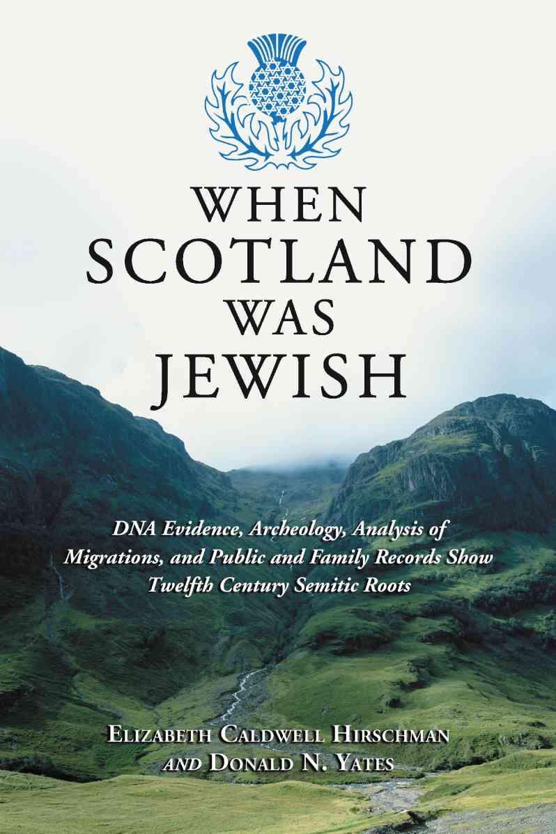 When Scotland Was Jewish By Hirschman, Elizabeth Caldwell/ Yates, Donald N.