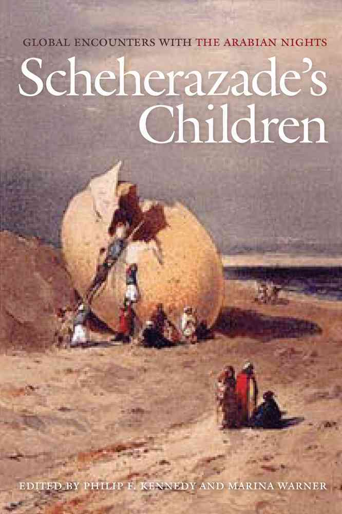 Scheherazade's Children By Kennedy, Philip (EDT)/ Warner, Marina (EDT)